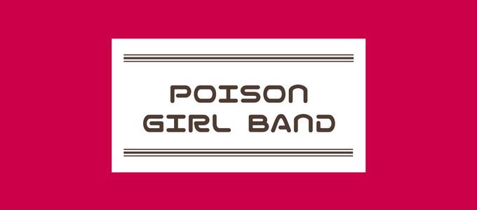POISON GIRL BAND